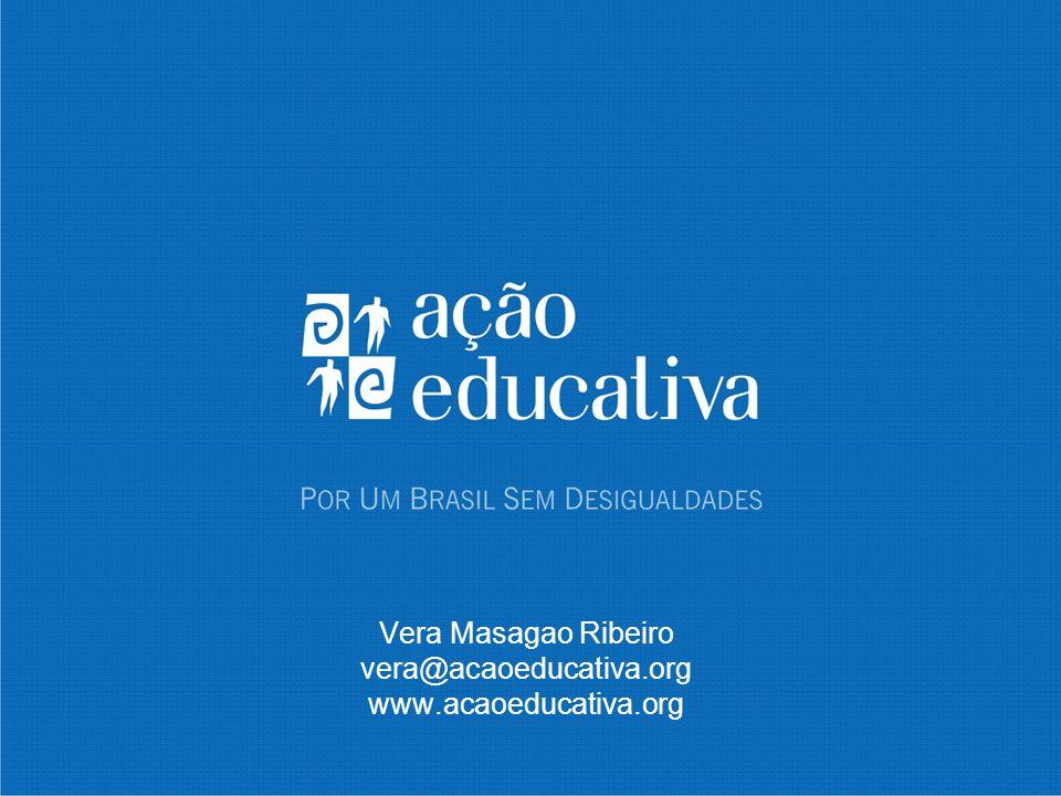 Vera Masagao Ribeiro vera@acaoeducativa.org www.acaoeducativa.org