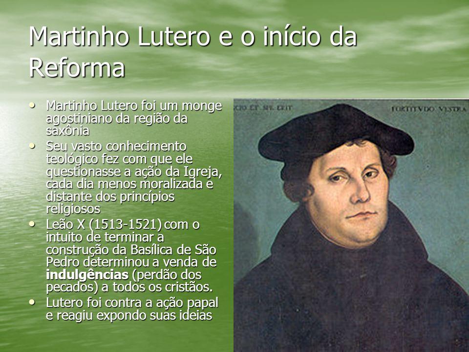 Martinho Lutero e o início da Reforma Martinho Lutero foi um monge agostiniano da região da saxônia Martinho Lutero foi um monge agostiniano da região