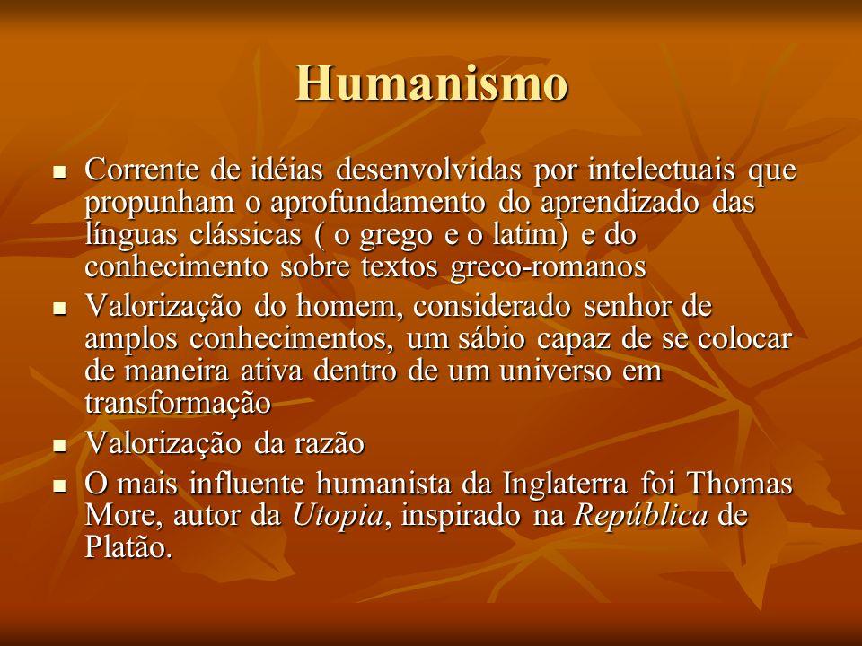 Humanismo Corrente de idéias desenvolvidas por intelectuais que propunham o aprofundamento do aprendizado das línguas clássicas ( o grego e o latim) e