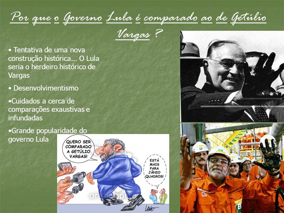 Por que o Governo Lula é comparado ao de Getúlio Vargas ? Tentativa de uma nova construção histórica... O Lula seria o herdeiro histórico de Vargas De