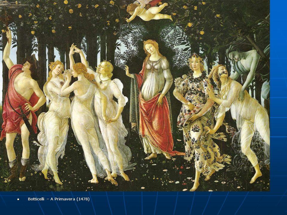 Botticelli – A Primavera (1478) Botticelli – A Primavera (1478)