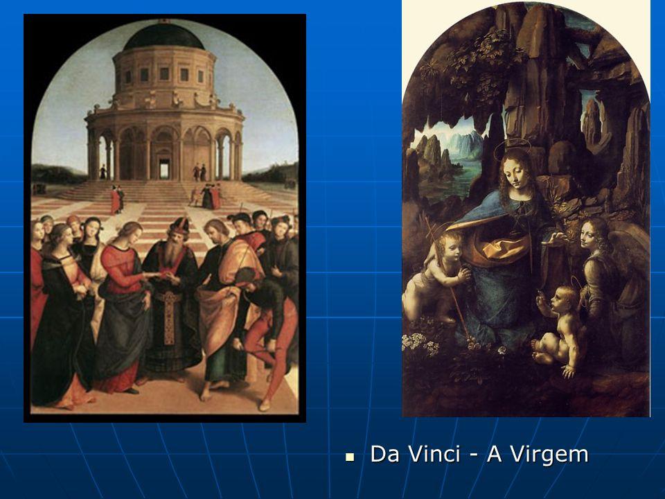 Da Vinci - A Virgem Da Vinci - A Virgem