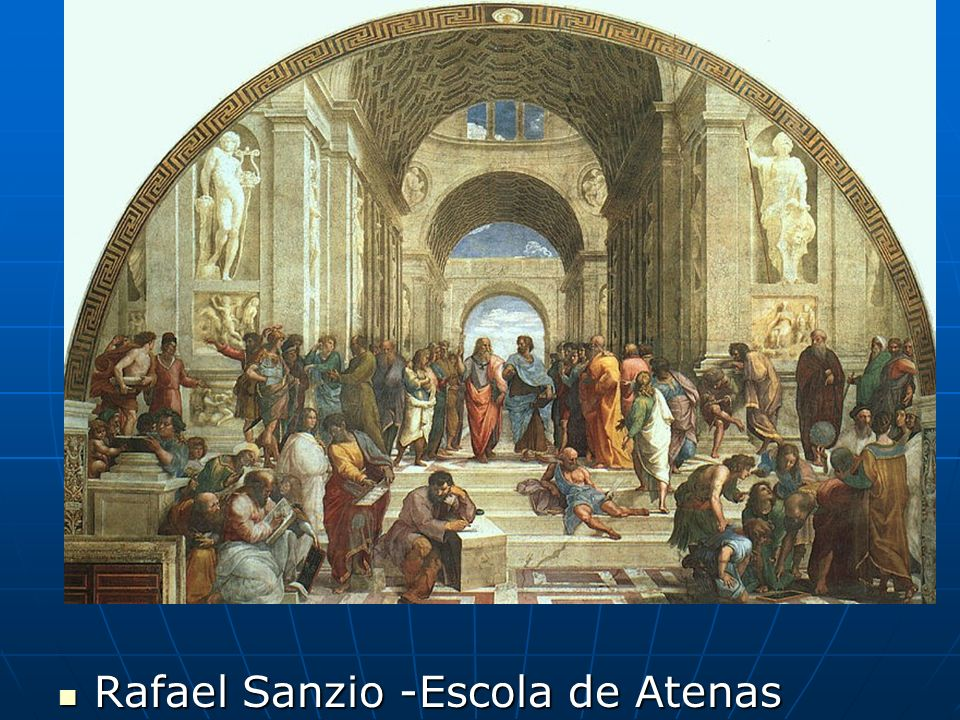 Rafael Sanzio -Escola de Atenas Rafael Sanzio -Escola de Atenas