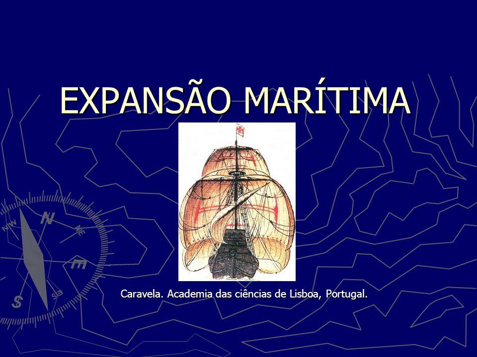 EXPANSÃO MARÍTIMA Caravela. Academia das ciências de Lisboa, Portugal.