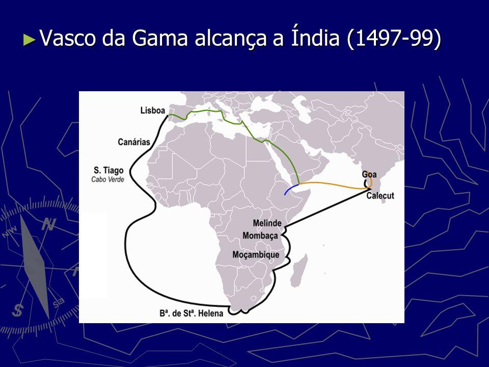 Vasco da Gama alcança a Índia (1497-99) Vasco da Gama alcança a Índia (1497-99)
