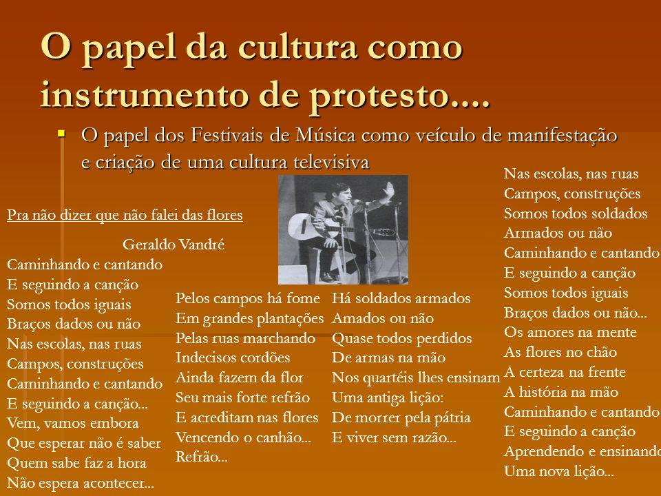 O papel da cultura como instrumento de protesto.... O papel dos Festivais de Música como veículo de manifestação e criação de uma cultura televisiva O