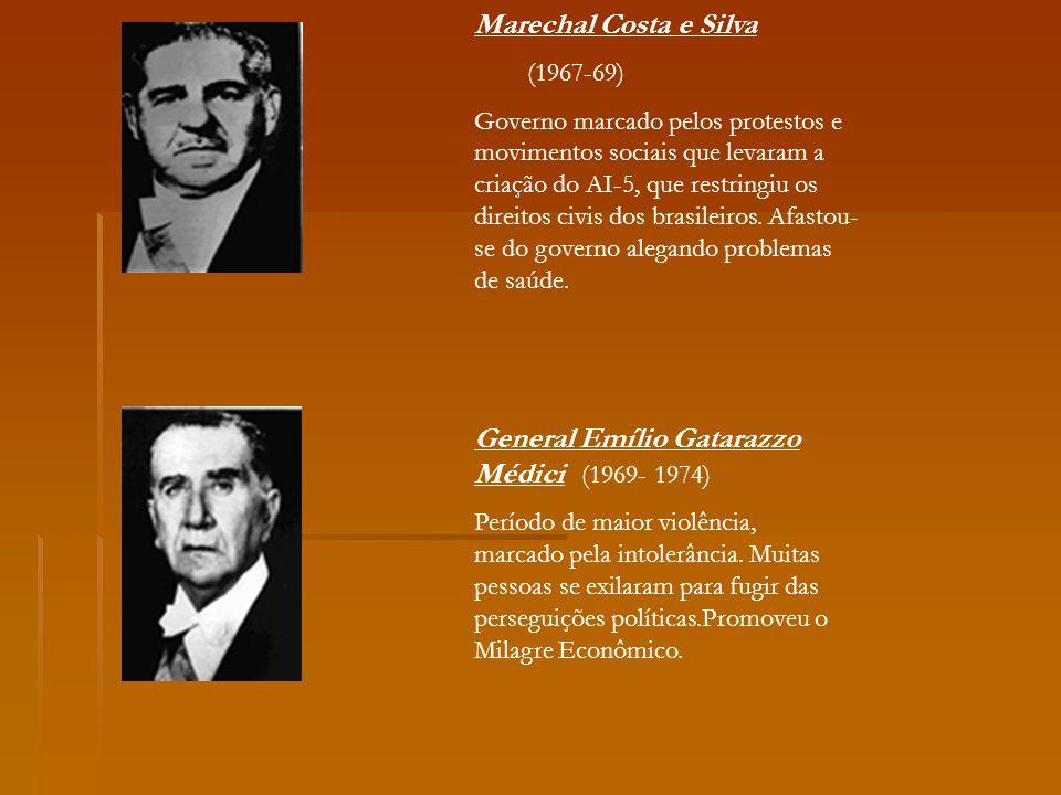 Marechal Costa e Silva (1967-69) Governo marcado pelos protestos e movimentos sociais que levaram a criação do AI-5, que restringiu os direitos civis