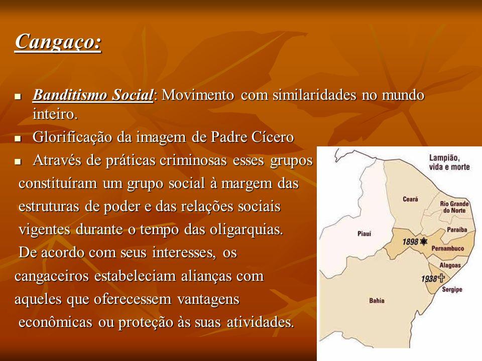 Cangaço: Banditismo Social: Movimento com similaridades no mundo inteiro.