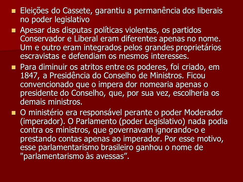 Eleições do Cassete, garantiu a permanência dos liberais no poder legislativo Eleições do Cassete, garantiu a permanência dos liberais no poder legisl