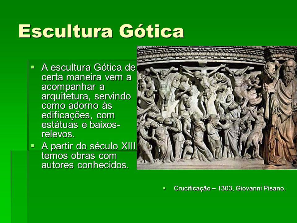 Escultura Gótica A escultura Gótica de certa maneira vem a acompanhar a arquitetura, servindo como adorno às edificações, com estátuas e baixos- relev