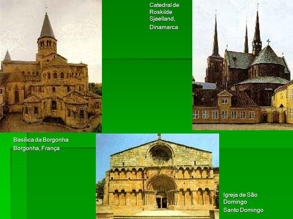 Basílica da Borgonha Borgonha, França Catedral de Roskilde Sjaelland, Dinamarca Igreja de São Domingo Santo Domingo