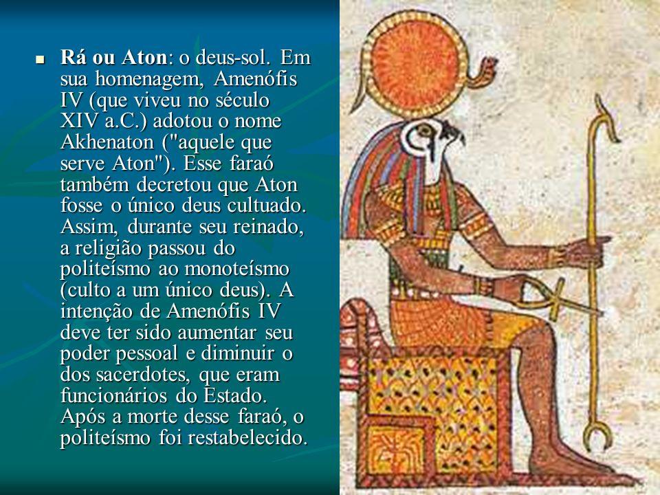 Rá ou Aton: o deus-sol.