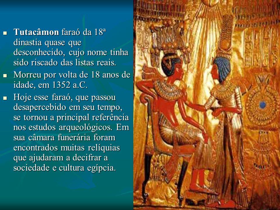 Tutacâmon faraó da 18ª dinastia quase que desconhecido, cujo nome tinha sido riscado das listas reais.