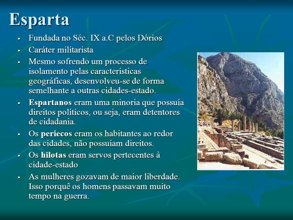 Esparta Fundada no Séc.IX a.C pelos Dórios Fundada no Séc.