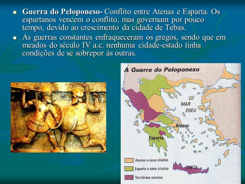 Guerra do Peloponeso- Conflito entre Atenas e Esparta.