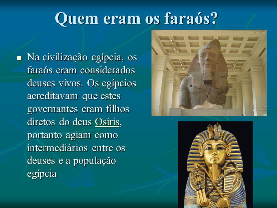 Quem eram os faraós.Na civilização egípcia, os faraós eram considerados deuses vivos.
