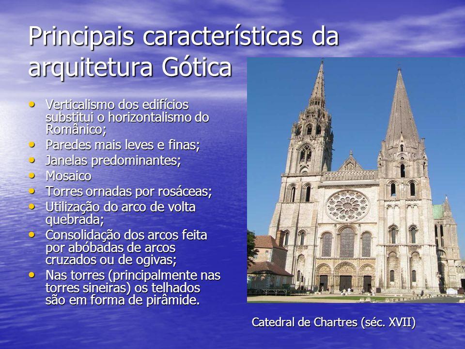 Principais características da arquitetura Gótica Verticalismo dos edifícios substitui o horizontalismo do Românico; Verticalismo dos edifícios substit