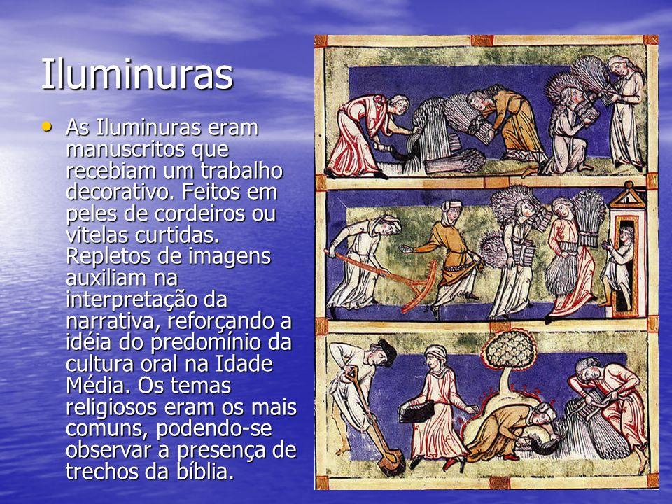Iluminuras As Iluminuras eram manuscritos que recebiam um trabalho decorativo. Feitos em peles de cordeiros ou vitelas curtidas. Repletos de imagens a