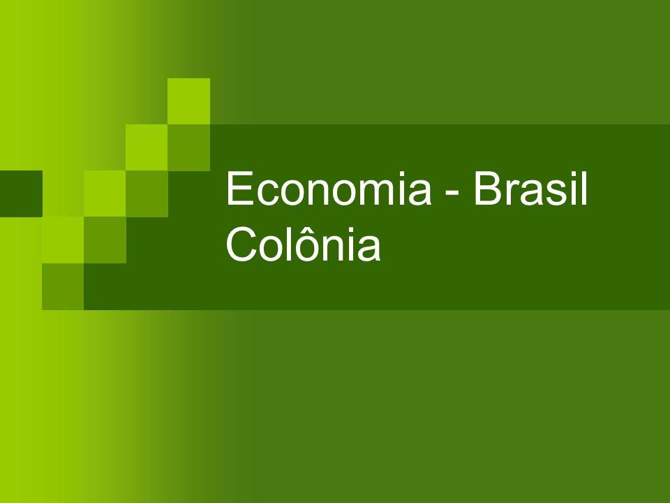 Economia - Brasil Colônia