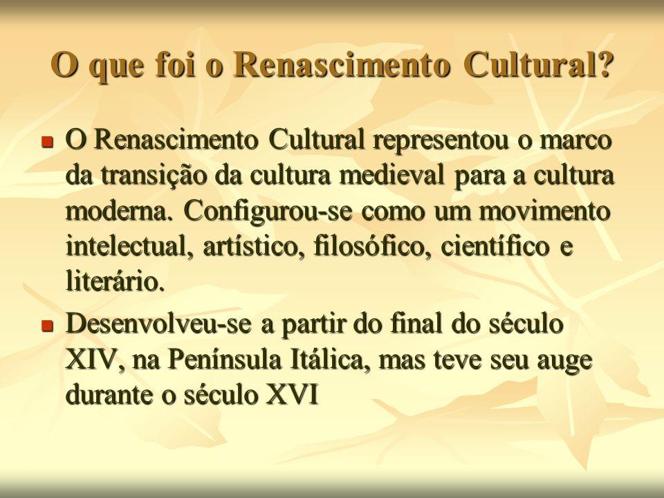 O que foi o Renascimento Cultural? O Renascimento Cultural representou o marco da transição da cultura medieval para a cultura moderna. Configurou-se