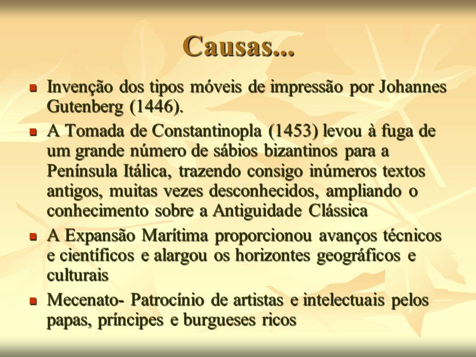 Causas... Invenção dos tipos móveis de impressão por Johannes Gutenberg (1446). Invenção dos tipos móveis de impressão por Johannes Gutenberg (1446).