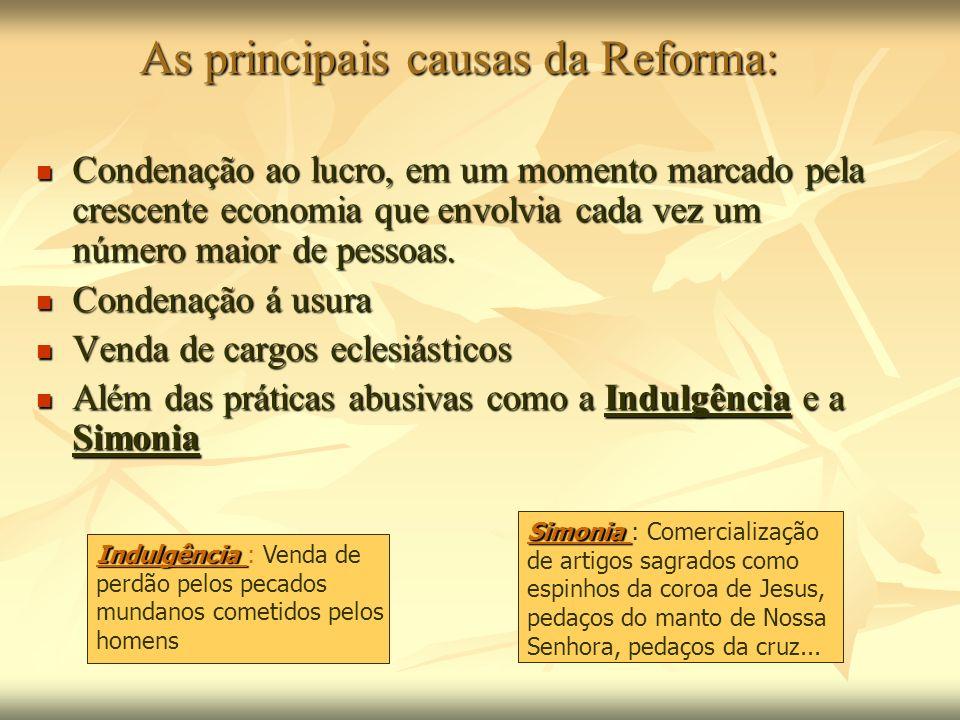 As principais causas da Reforma: Condenação ao lucro, em um momento marcado pela crescente economia que envolvia cada vez um número maior de pessoas.