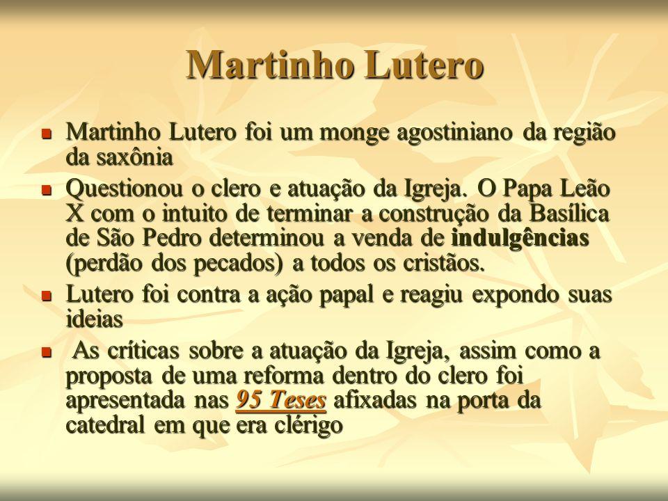 Martinho Lutero Martinho Lutero foi um monge agostiniano da região da saxônia Martinho Lutero foi um monge agostiniano da região da saxônia Questionou
