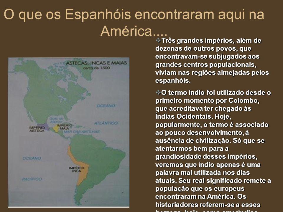 O império Maia O império Maia tem sua datação pouco definida.