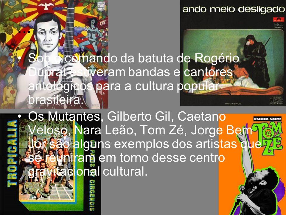 ... Sob o comando da batuta de Rogério Duprat estiveram bandas e cantores antológicos para a cultura popular brasileira. Os Mutantes, Gilberto Gil, Ca