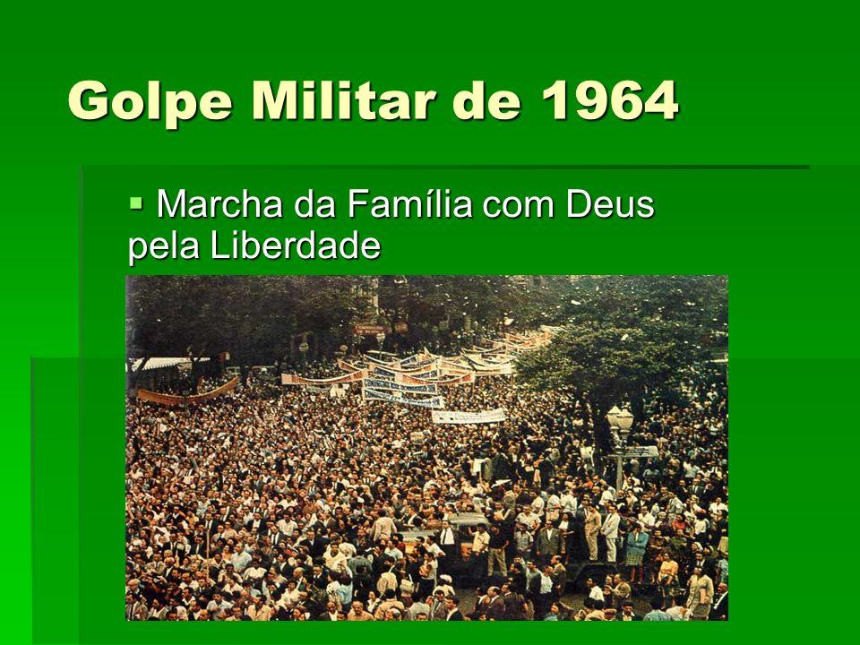 Golpe Militar de 1964 Marcha da Família com Deus pela Liberdade Marcha da Família com Deus pela Liberdade