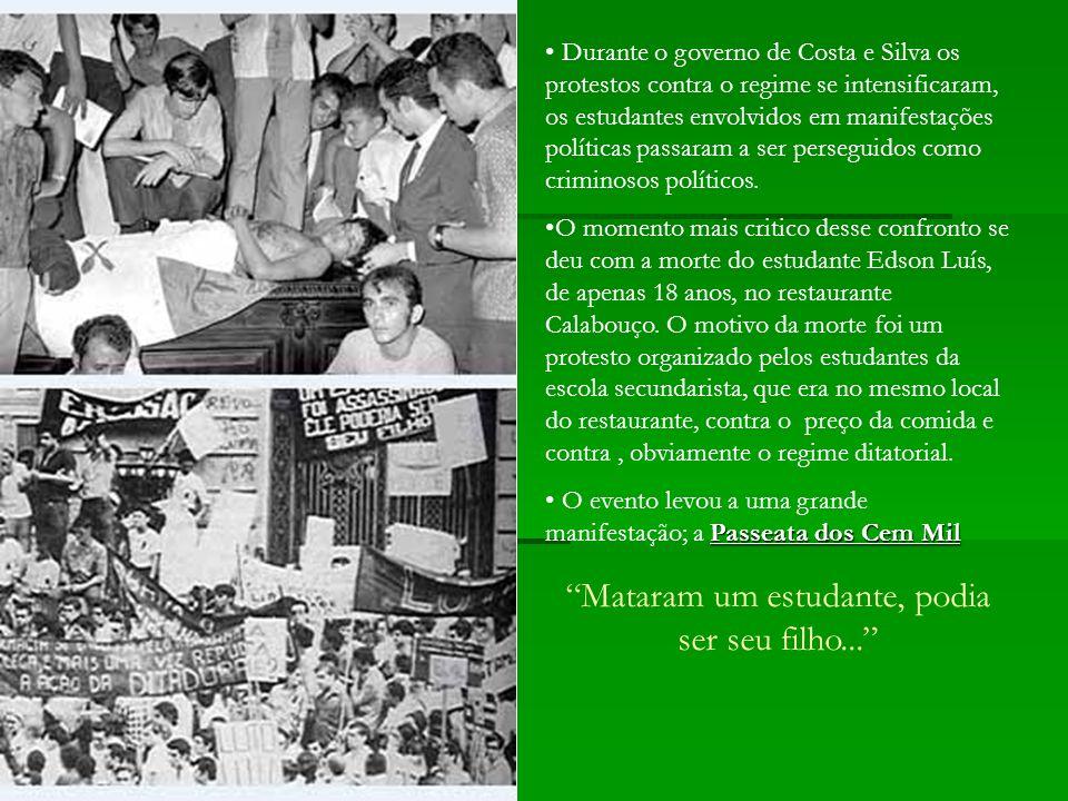 Durante o governo de Costa e Silva os protestos contra o regime se intensificaram, os estudantes envolvidos em manifestações políticas passaram a ser