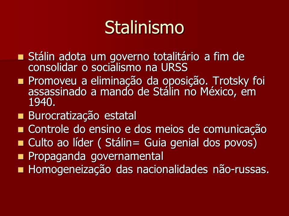 Stalinismo Stálin adota um governo totalitário a fim de consolidar o socialismo na URSS Stálin adota um governo totalitário a fim de consolidar o soci