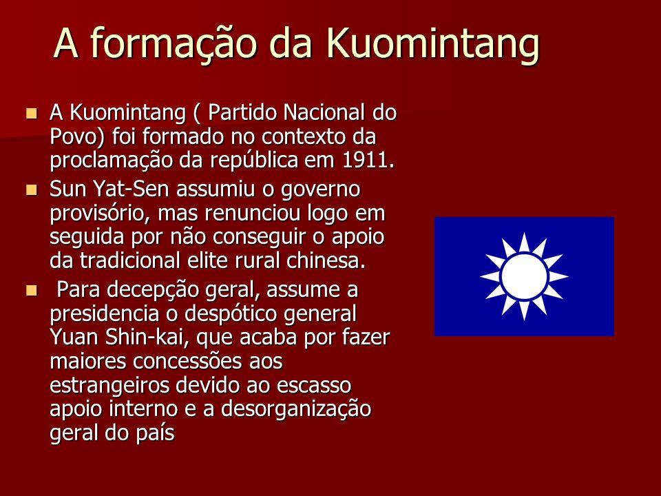 A formação da Kuomintang A Kuomintang ( Partido Nacional do Povo) foi formado no contexto da proclamação da república em 1911. A Kuomintang ( Partido