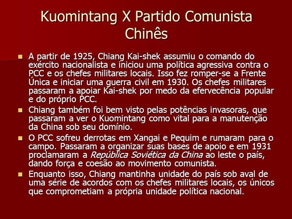 Kuomintang X Partido Comunista Chinês A partir de 1925, Chiang Kai-shek assumiu o comando do exército nacionalista e iniciou uma política agressiva co