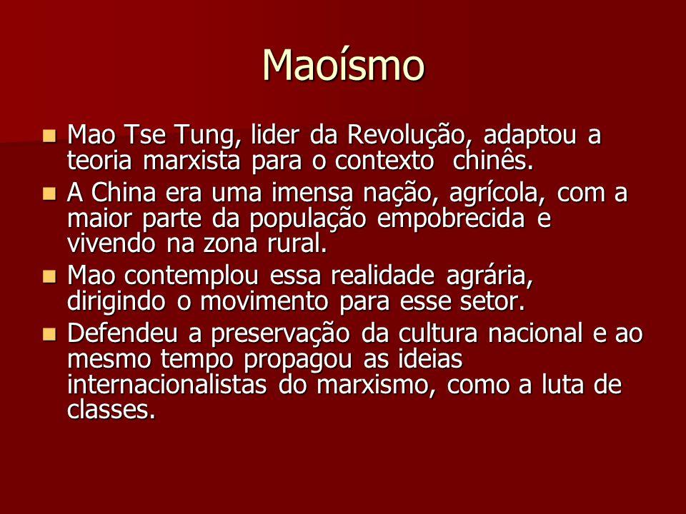 Maoísmo Mao Tse Tung, lider da Revolução, adaptou a teoria marxista para o contexto chinês. Mao Tse Tung, lider da Revolução, adaptou a teoria marxist