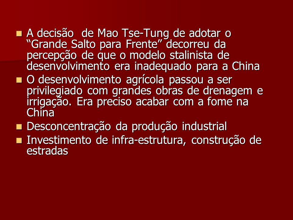 A decisão de Mao Tse-Tung de adotar o Grande Salto para Frente decorreu da percepção de que o modelo stalinista de desenvolvimento era inadequado para