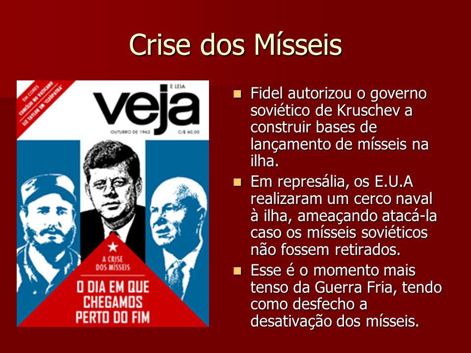 Crise dos Mísseis Fidel autorizou o governo soviético de Kruschev a construir bases de lançamento de mísseis na ilha. Fidel autorizou o governo soviét
