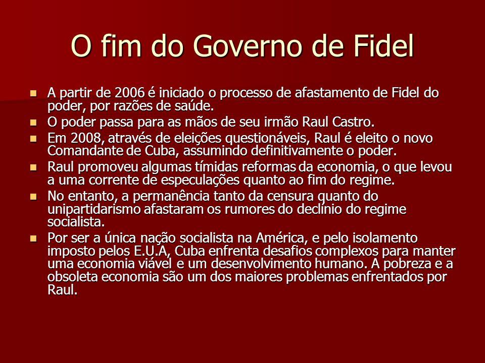 O fim do Governo de Fidel A partir de 2006 é iniciado o processo de afastamento de Fidel do poder, por razões de saúde. A partir de 2006 é iniciado o
