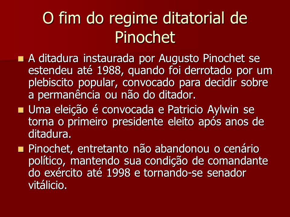 O fim do regime ditatorial de Pinochet A ditadura instaurada por Augusto Pinochet se estendeu até 1988, quando foi derrotado por um plebiscito popular