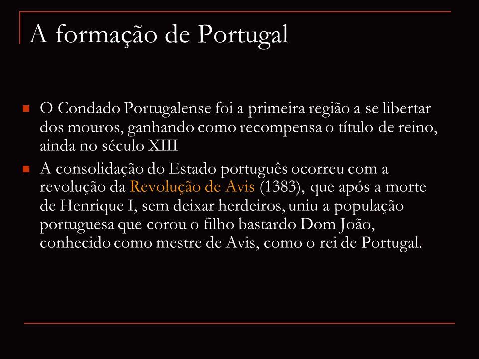 A formação de Portugal O Condado Portugalense foi a primeira região a se libertar dos mouros, ganhando como recompensa o título de reino, ainda no séc
