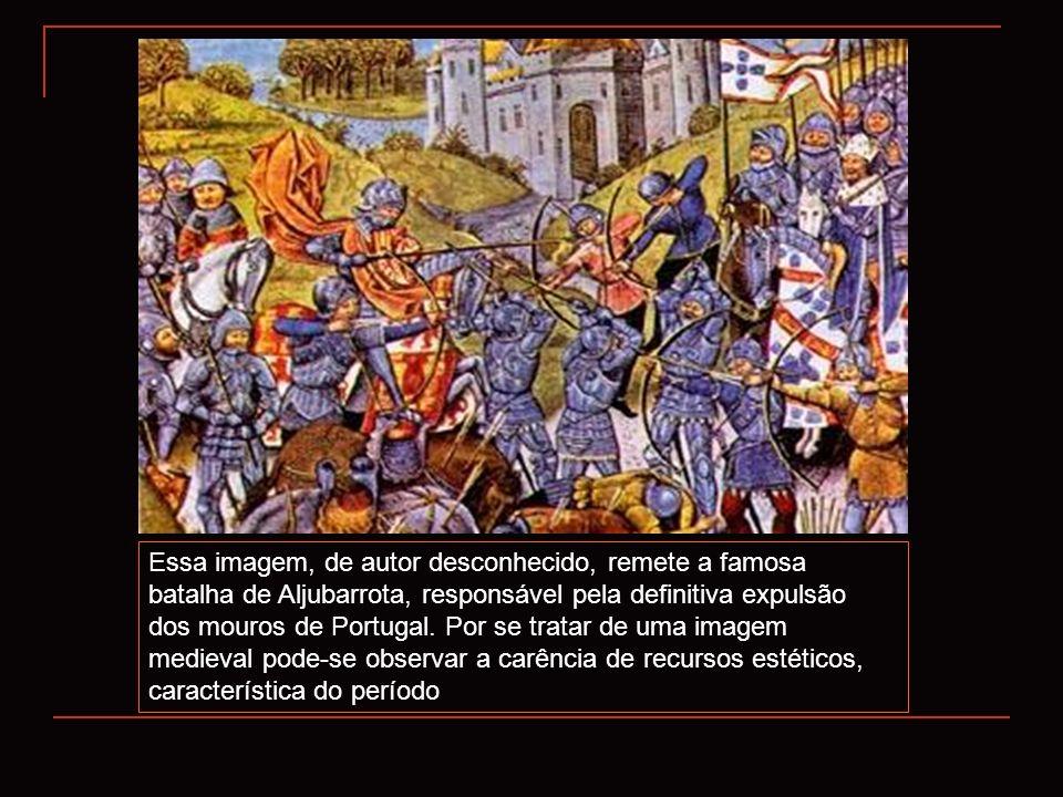Essa imagem, de autor desconhecido, remete a famosa batalha de Aljubarrota, responsável pela definitiva expulsão dos mouros de Portugal. Por se tratar
