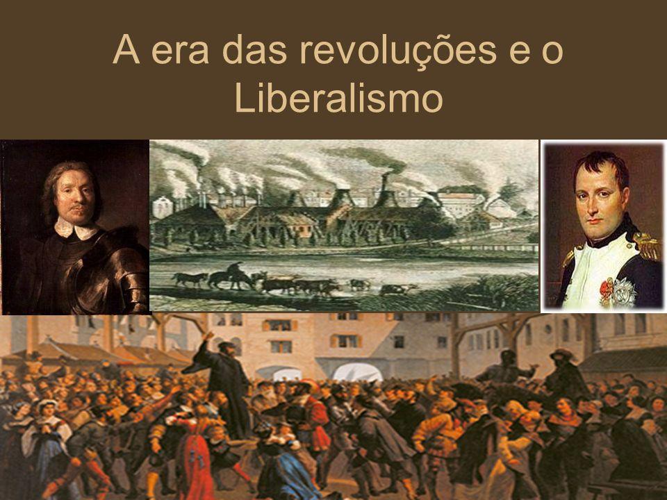 A era das revoluções e o Liberalismo