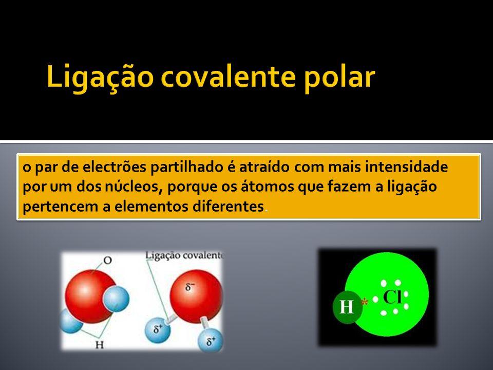 o par de electrões partilhado é atraído com mais intensidade por um dos núcleos, porque os átomos que fazem a ligação pertencem a elementos diferentes