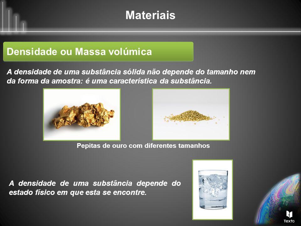 Materiais A distinção entre substâncias líquidas pode fazer-se pela temperatura a que fervem, chamada ponto de ebulição (p.e.).