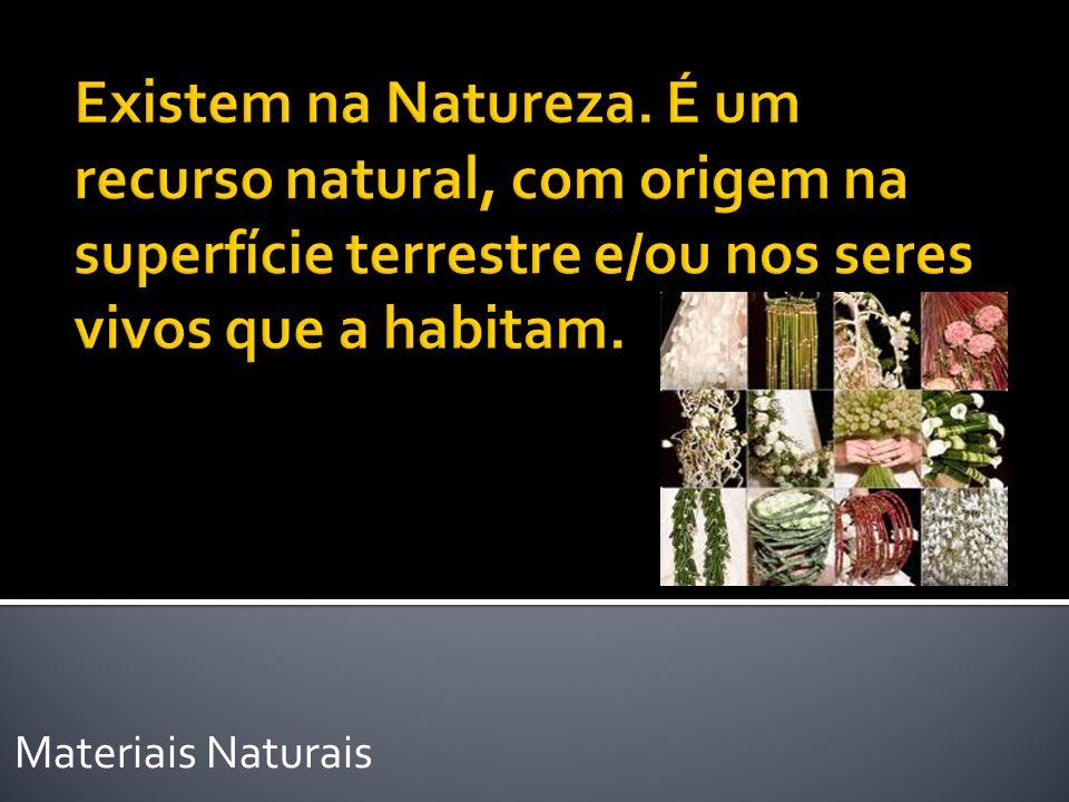 Materiais Naturais