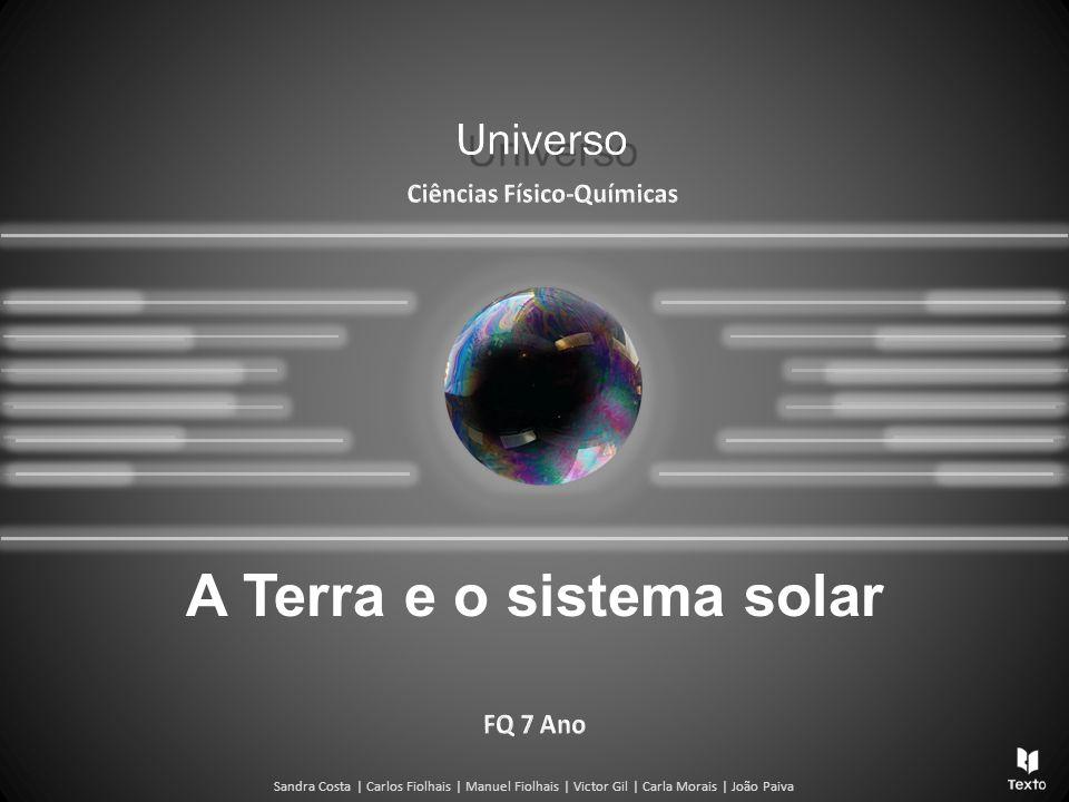 Sandra Costa | Carlos Fiolhais | Manuel Fiolhais | Victor Gil | Carla Morais | João Paiva A Terra e o sistema solar