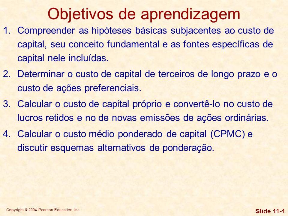Copyright © 2004 Pearson Education, Inc. Slide 11-0 Capítulo 11 Custo de capital
