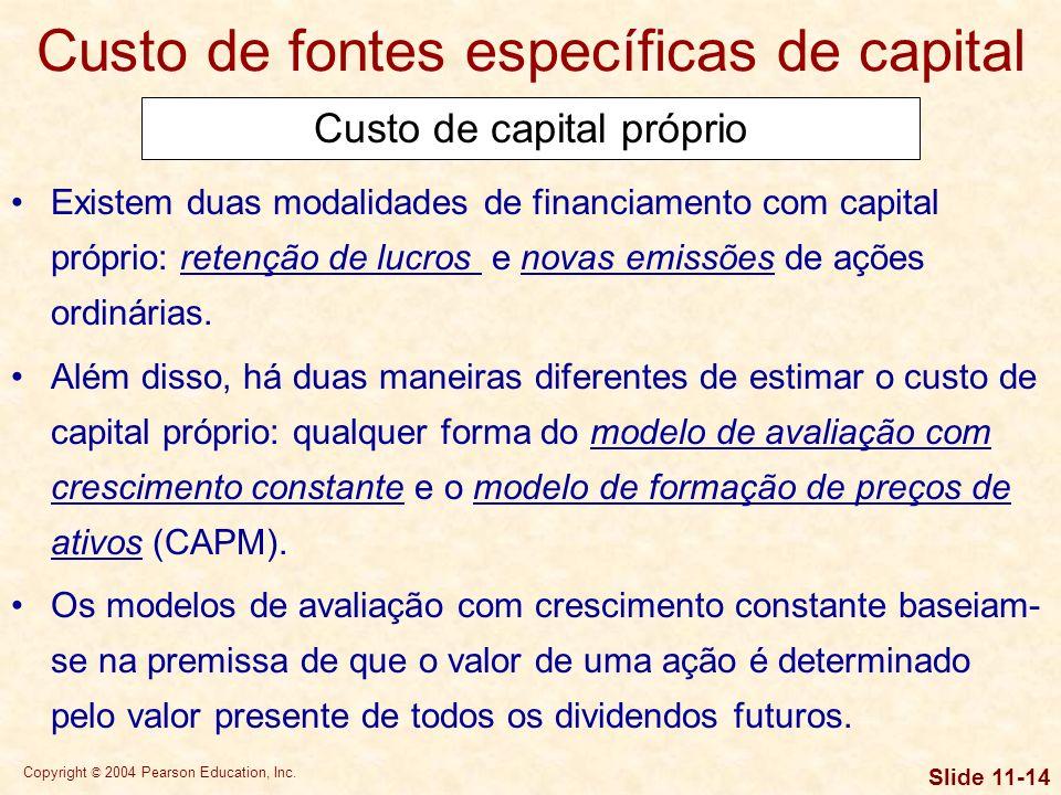 Copyright © 2004 Pearson Education, Inc. Slide 11-13 Por exemplo, se uma empresa pudesse emitir ações preferenciais pagando um dividendo anual de $ 5,
