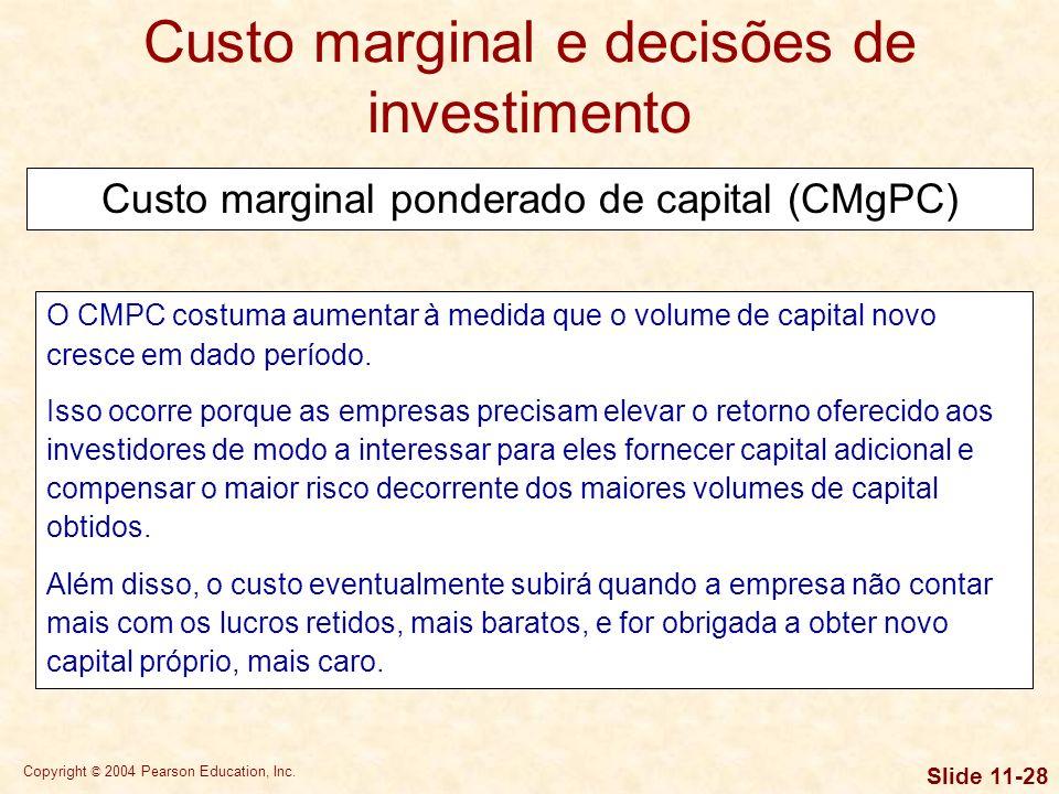 Copyright © 2004 Pearson Education, Inc. Slide 11-27 Usando os custos anteriormente calculados, juntamente com os pesos de valor de mercado, podemos c
