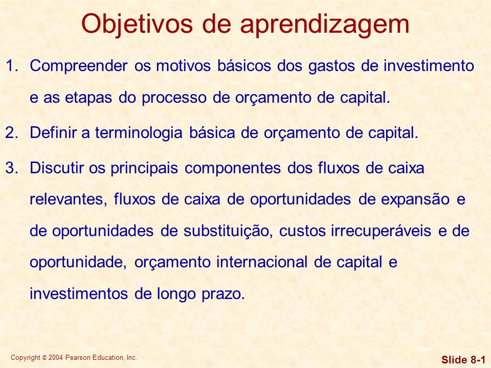 Copyright © 2004 Pearson Education, Inc. Slide 8-21 Determinação do investimento inicial